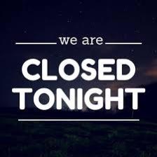 Closed This Evening